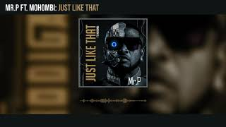 Mr. P - Just Like That ft. Mohombi (Audio)