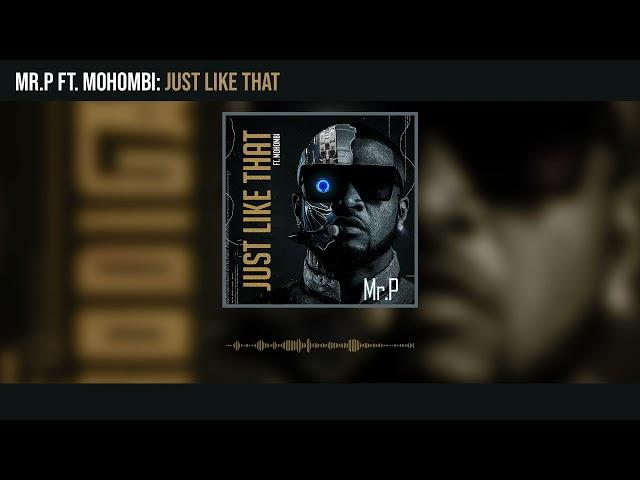 Mr. P - Just Like That ft. Mohombi (Official Audio)