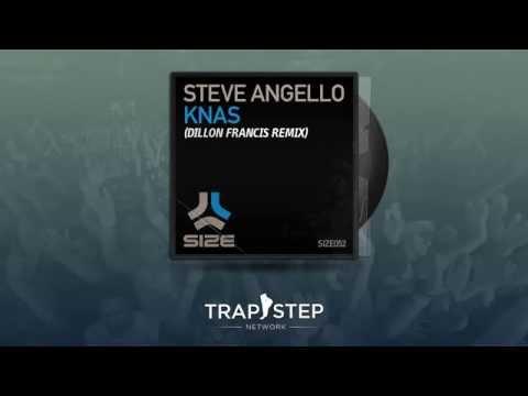 Steve Angello  KNAS Dill Francis Remix