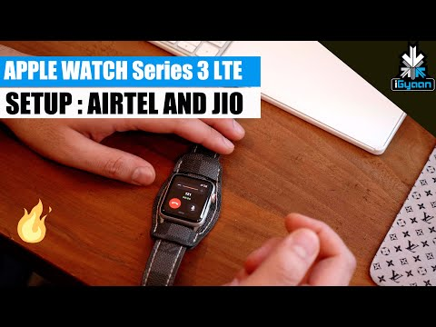 Apple Watch 3 LTE Setup in India and Phone Calls on Airtel and Jio