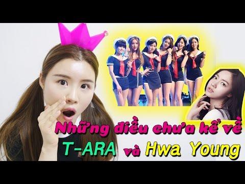 Những điều chưa kể về T-ARA và Hwa Young