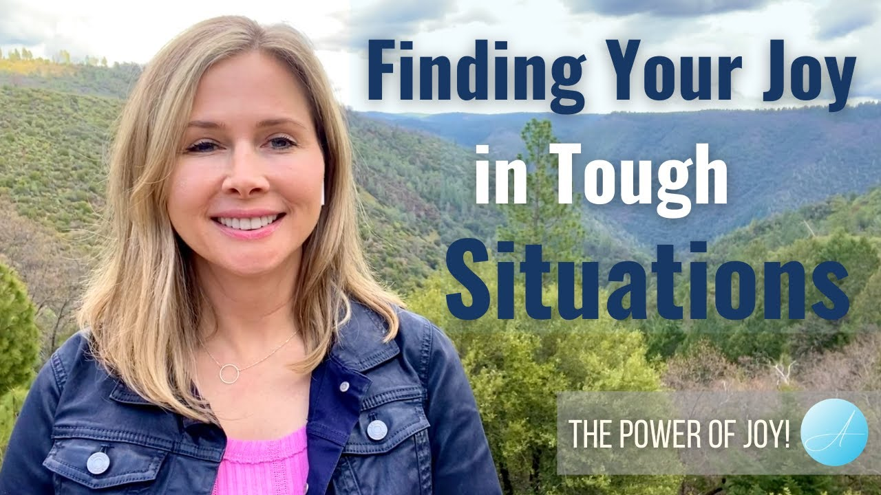 Finding Your Joy in Tough Situations