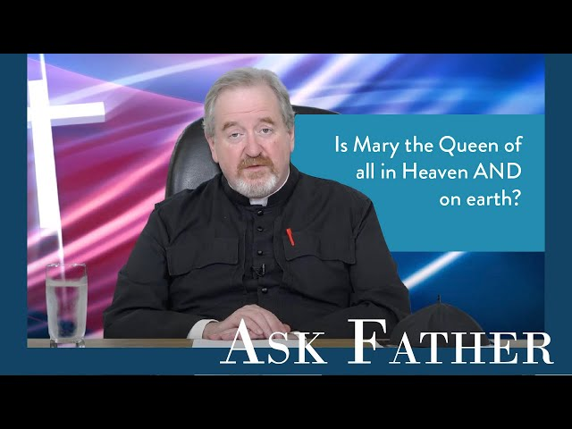 Is Mary the Queen of Angels? | Ask Father with Fr. Paul McDonald