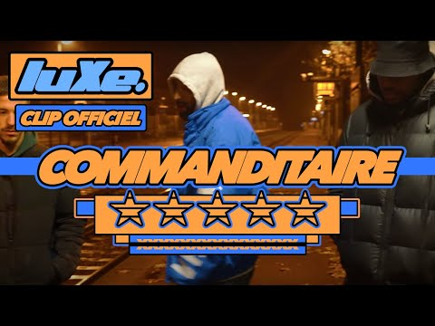 luXe - Commanditaire (Clip Officiel)