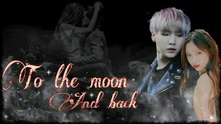 [Bts Yoongi ff] To the moon and back (EP.3)