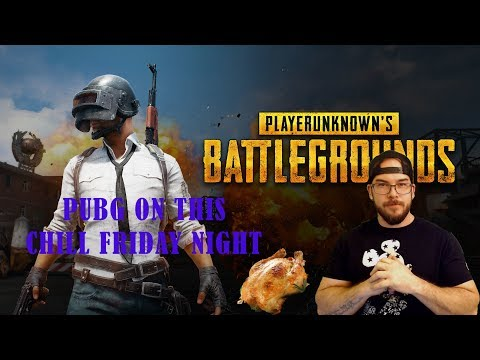 PUBG: Friday Night is for Gaming