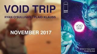 VOID TRIP by Ryan O'Sullivan & Plaid Klaus, Comic Trailer   Image Comics
