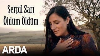 Serpil Sari - Oldum Oldum   2019 Arda Muzik   Resimi