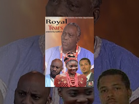 ROYAL TEARS  -   Nigeria Nollywood movie