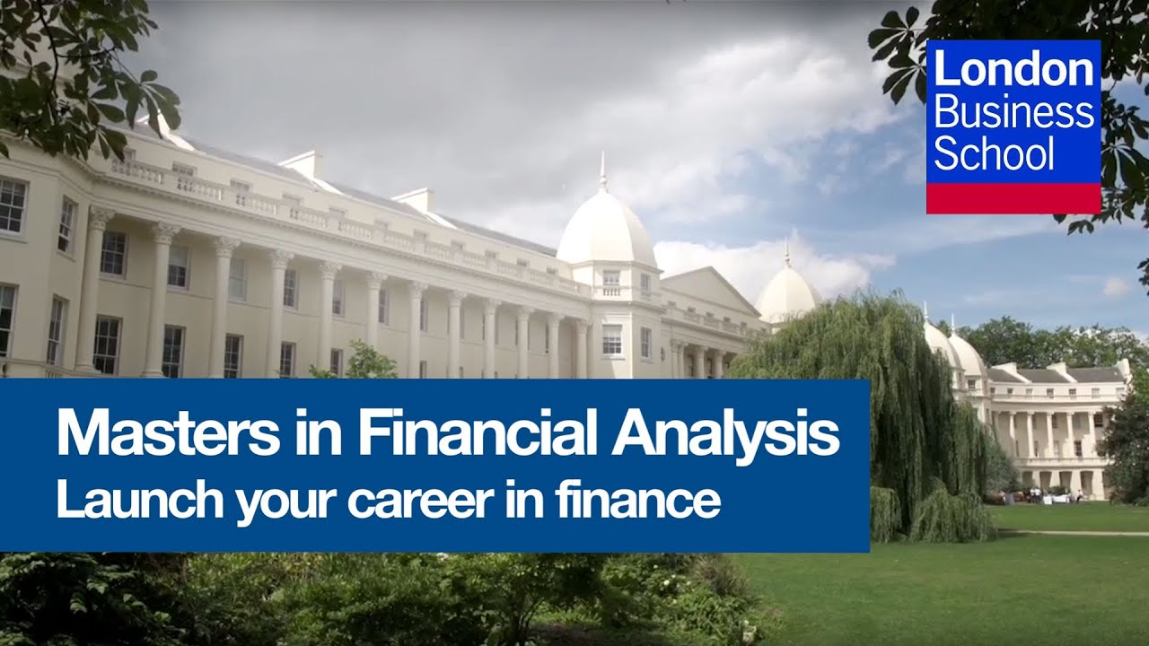 Masters In Financial Analysis London Business School Youtube