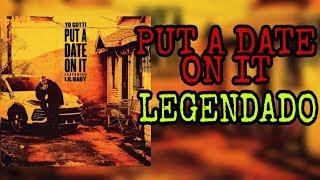 Yo Gotti feat. Lil Baby - Put A Date On It ( Legendado / Tradução )
