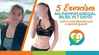 5 Exercises na pampatanggal bilbil in 7 days! with Coach Barbie and a special guest!