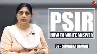 HOW TO WRITE PSIR ANSWER   TEST DISCUSSION (PART 1)   SHUBHRA RANJAN