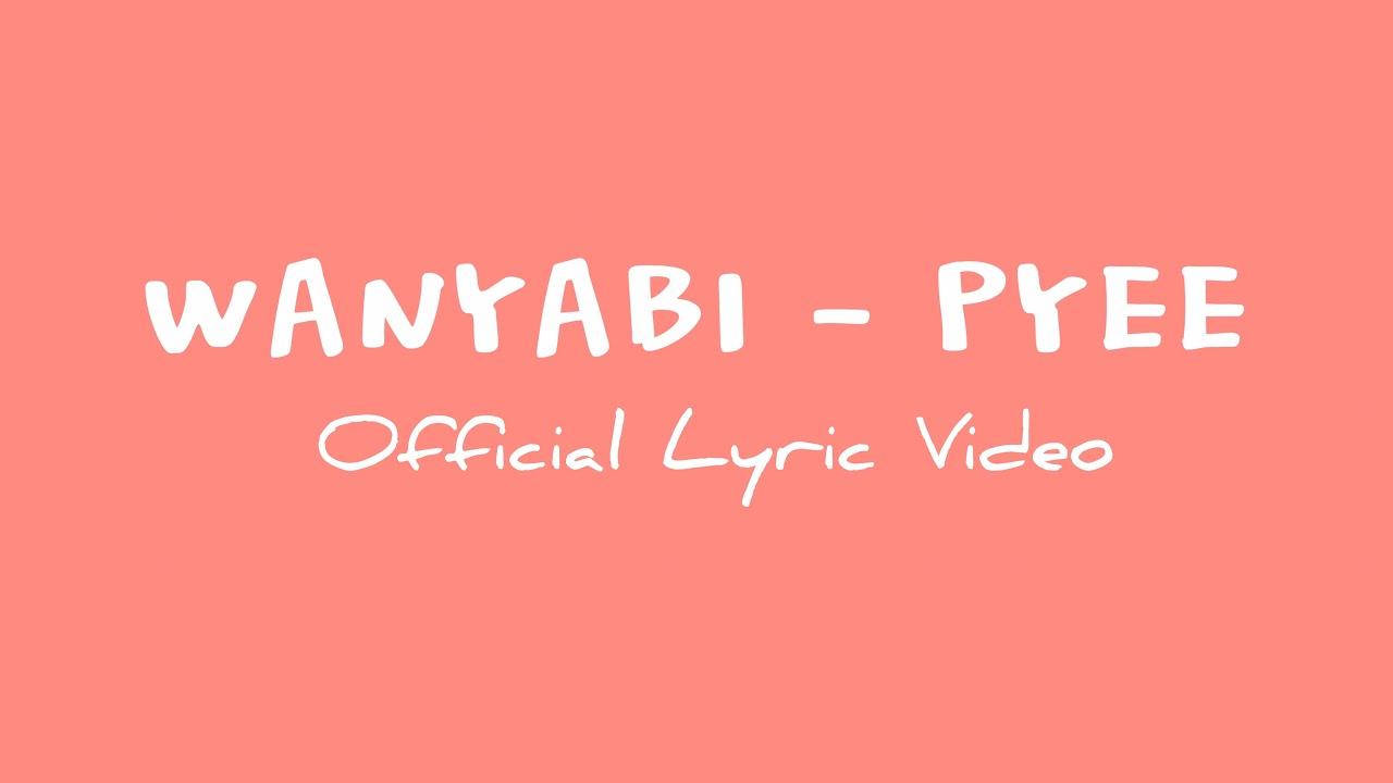 WANYABI - PYEE (Official Lyrics)