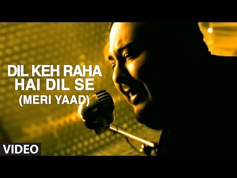 """Dil Keh Raha Hai Dil Se"" - Full Music Video by Adnan Sami | Tera Chehra"