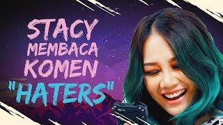 """Stacy Membaca Komen """"Haters"""""""