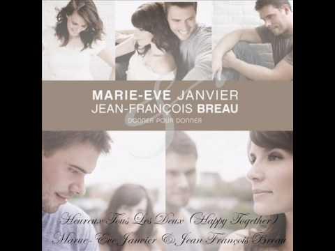 Heureux Tous Les Deux (Happy Together) - Marie-Ève Janvier & Jean-François Breau
