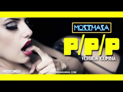 PPP Remix Mozthaza (Versión Cumbia)