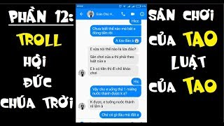P12 Nhắn tin Troll Hội Đức Chúa Trời - Sân chơi của TAO Luật của TAO :)