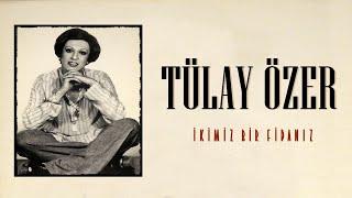 # Tülay Özer - # İkimiz Bir Fidanız (Full Albüm)