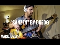 "watch he video of ""Sanzen"" by Dredg - Bass Cover by Mark Joseph"