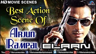 Arjun Rampal Best Action Scene | Hindi Movies | Elaan | Bollywood Movie Scenes 2017