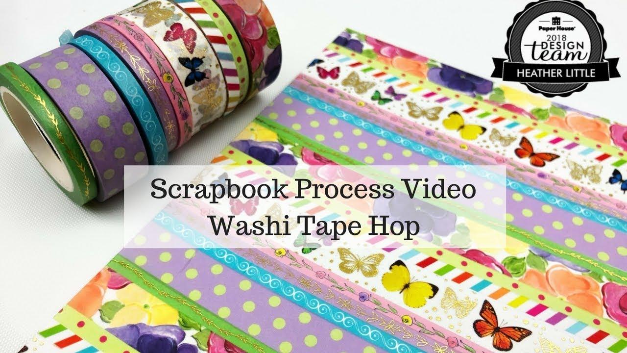 Scrapbook Process Washi Tape Hop Paper House Youtube