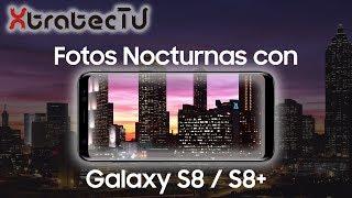 Fotos nocturnas con Galaxy S8