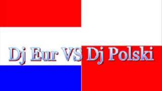 Dj Eur VS Dj Polski - Dance Mix.wmv