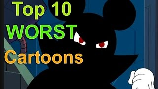 Top 10 Worst Cartoons