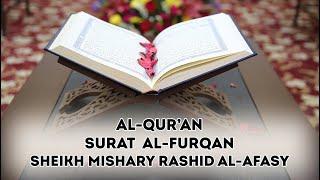 025 - Al-Qur'an Surah Al-Furqan - Sheikh Mishary Rashid Al-Afasy - iRecite