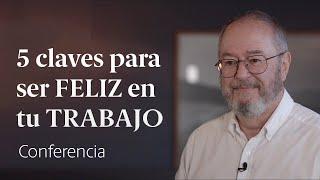 Cómo ser Feliz en tu Trabajo con las 🔑 5 Claves de Enric Corbera
