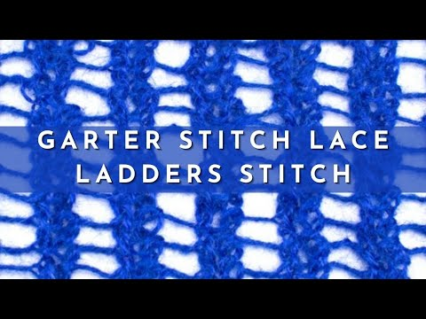 How To Knit The Garter Stitch Lace Ladders Stitch Youtube