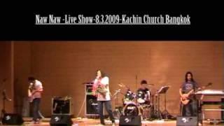 Naw Naw Live Show 8 3 2009 Kachin Church Bangkok No,4