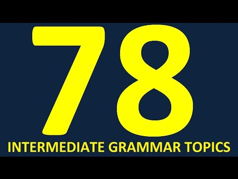 Learn English grammar lessons for intermediate, upper-intermediate and advanced level- full course