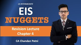 CA Inter EIS - Chapter 4 (Revision) in English | EIS Nuggets by CA Chandan Patni