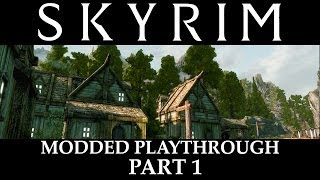 Skyrim Modded Playthrough - Part 1