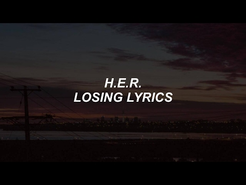 losing // H.E.R. lyrics
