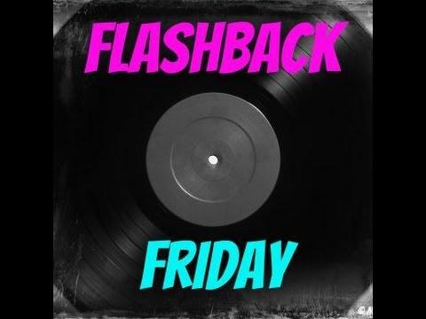 Flashback Fridays #1