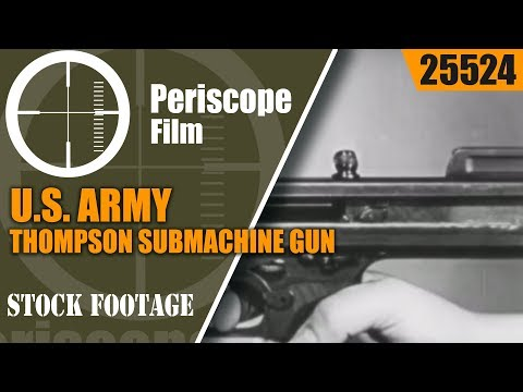 U.S. ARMY THOMPSON SUBMACHINE GUN / TOMMY GUN  INSTRUCTIONAL FILM 25524