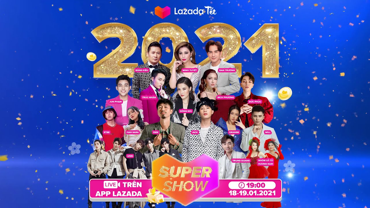 Lazada Tet Supershow - Đông Nhi, Bích Phương, Đức Phúc và dàn sao khủng