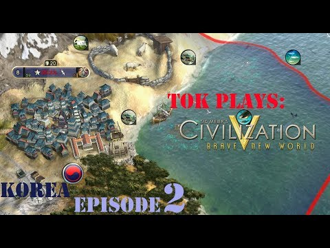 Tok plays Civ 5: BNW - Korea ep. 2 - Scrambled Eastern Asia