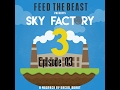 Sky  Factory 3  (Transfer Node, Auto Cobble, Chisle, Smeltry Plans, and Vector Plates) Episode 03