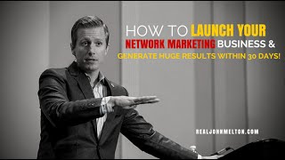 How to Launch Your Network Marketing Business I New Person Training