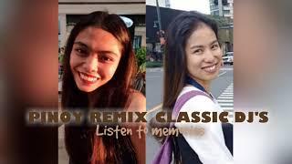 PINOY REMIX CLASSIC DJ's; Listen to Memories
