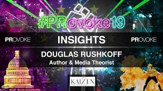 PRovoke19: Insights from Douglas Rushkoff