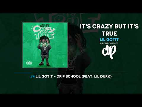 Lil Gotit - It's Crazy But It's True (FULL MIXTAPE) Mp3