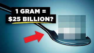 Video Why Only 1 Gram Of This Material Is Worth $25 Billion Dollars download MP3, 3GP, MP4, WEBM, AVI, FLV Agustus 2018
