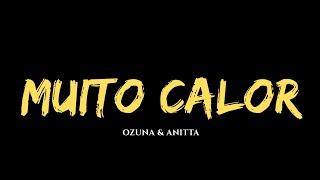 Baixar Ozuna & Anitta - Muito Calor (Audio Official)