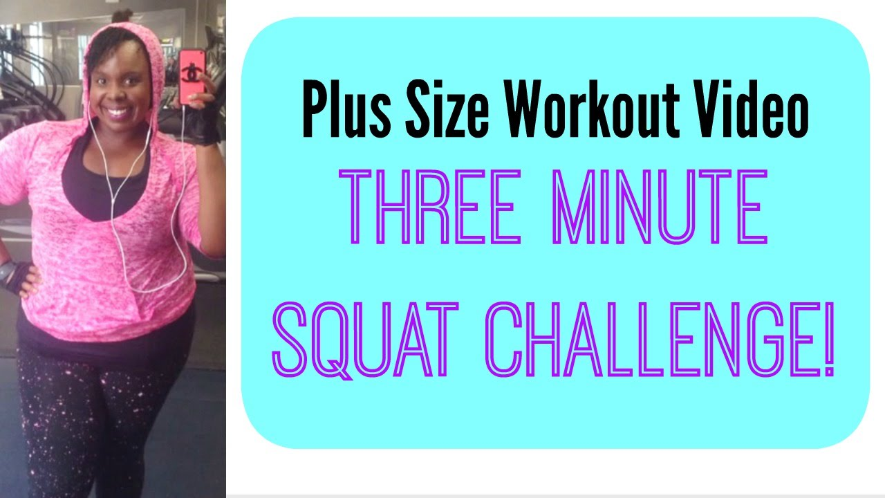 Plus Size Workout Video: 3 Minute Squat Challenge! - YouTube